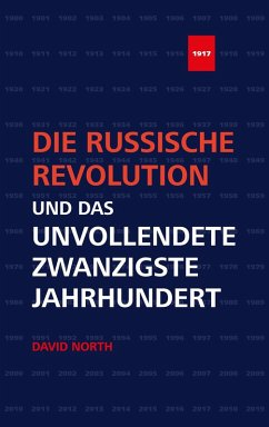 Die Russische Revolution und das unvollendete Zwanzigste Jahrhundert (eBook, PDF) - North, David