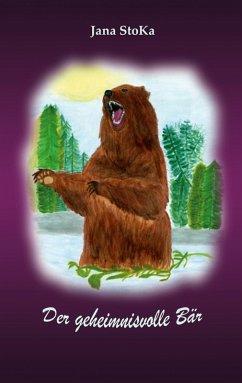 Der geheimnisvolle Bär (eBook, ePUB) - Stoka, Jana