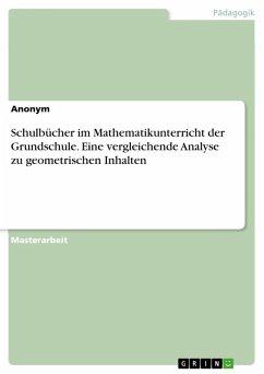 Schulbücher im Mathematikunterricht der Grundschule. Eine vergleichende Analyse zu geometrischen Inhalten (eBook, PDF)