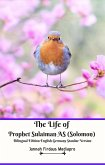 The Life of Prophet Sulaiman AS (Solomon) Bilingual Edition English Germany Standar Version (eBook, ePUB)