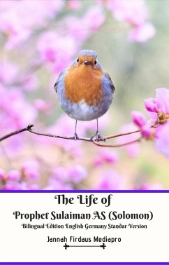 The Life of Prophet Sulaiman AS (Solomon) Bilingual Edition English Germany Standar Version (eBook, ePUB) - Mediapro, Jannah Firdaus