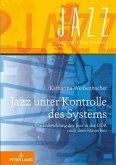 Jazz unter Kontrolle des Systems