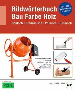 eBook inside: Buch und eBook Bildwörterbuch Bau Farbe Holz