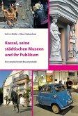 Kassel, seine städtischen Museen und ihr Publikum