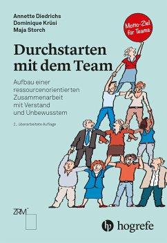 Durchstarten mit dem Team - Diedrichs, Annette;Krüsi, Dominique;Storch, Maja