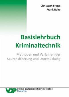 Basislehrbuch Kriminaltechnik - Frings, Christoph; Rabe, Frank