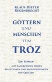 Göttern und Menschen zum Troz (eBook, ePUB)