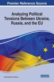 Analyzing Political Tensions Between Ukraine, Russia, and the EU