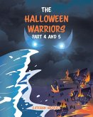 The Halloween Warriors Part 4 and 5 (eBook, ePUB)