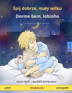 Spij dobrze, maly wilku - Dorme bem, lobinho (polski - portugalski) - Renz, Ulrich