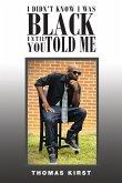 I Didn't Know I Was Black Until You Told Me (eBook, ePUB)