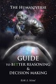 The Humaniverse Guide To Better Reasoning and Decision Making (eBook, ePUB)
