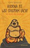 Buddha ist, wer trotzdem lacht (eBook, ePUB)