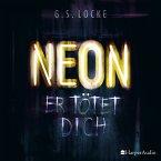 NEON - Er tötet dich (ungekürzt) (MP3-Download)