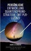 Persönliche Entwicklung Quantensprung-Strategie (eBook, ePUB)