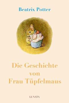 Die Geschichte von Frau Tüpfelmaus (eBook, ePUB) - Potter, Beatrix
