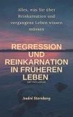 Regression und Reinkarnation in früheren Leben (eBook, ePUB)