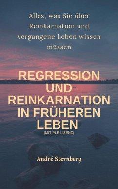 Regression und Reinkarnation in früheren Leben (eBook, ePUB) - Sternberg, Andre