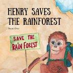 Henry saves the rainforest (eBook, PDF)