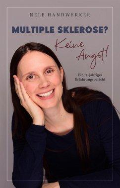 Multiple Sklerose? Keine Angst! (eBook, ePUB) - Handwerker, Nele