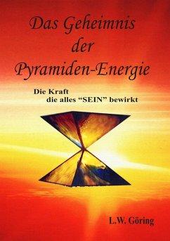 Das Geheimnis der Pyramiden-Energie (eBook, ePUB)