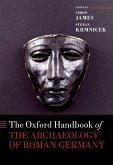 The Oxford Handbook of the Archaeology of Roman Germany (eBook, PDF)