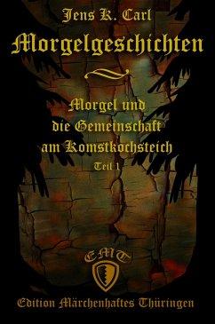 Morgel und die Gemeinschaft am Komstkochsteich (eBook, ePUB) - Carl, Jens K.