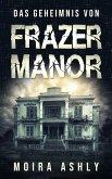 Das Geheimnis von Frazer Manor (eBook, ePUB)