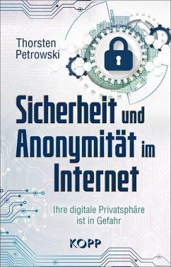 Sicherheit und Anonymität im Internet - Petrowski, Thorsten