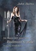 Im Bann der Lust von Badmore Castle - Erotischer BDSM-Roman