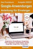Das Praxisbuch Google-Anwendungen - Anleitung für Einsteiger (Ausgabe 2020/21)