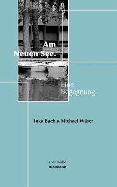 Am Neuen See - Wäser, Michael; Bach, Inka