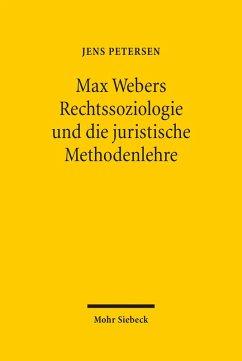 Max Webers Rechtssoziologie und die juristische Methodenlehre (eBook, PDF) - Petersen, Jens