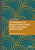 The Multivoices of Kenyan Primary School Children Learning to Read and Write (eBook, PDF)
