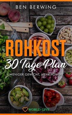 Rohkost 30 Tage Plan (eBook, ePUB) - Berwing, Ben