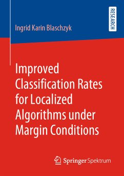 Improved Classification Rates for Localized Algorithms under Margin Conditions (eBook, PDF) - Blaschzyk, Ingrid Karin