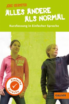 Kurzfassung in Einfacher Sprache. Alles andere als normal (eBook, ePUB) - Isermeyer, Jörg