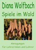 Spiele im Wald (eBook, ePUB)