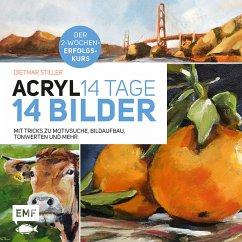 Acryl: 14 Tage - 14 Bilder (Mängelexemplar) - Stiller, Dietmar