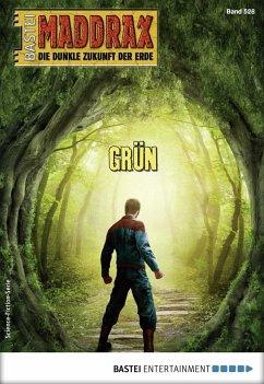 Maddrax 528 - Science-Fiction-Serie (eBook, ePUB) - Vennemann, Sascha; Guth, Lucy