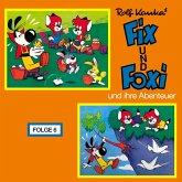 Fix und Foxi, Fix und Foxi und ihre Abenteuer, Folge 6 (MP3-Download)