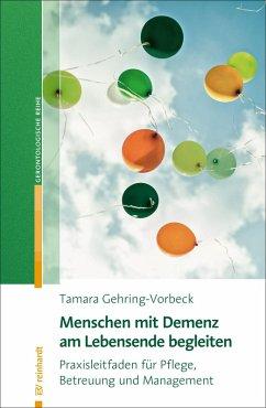 Menschen mit Demenz am Lebensende begleiten (eBook, ePUB) - Gehring-Vorbeck, Tamara