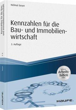 Kennzahlen für die Bau- und Immobilienwirtschaft - inkl. Arbeitshilfen online - Geyer, Helmut