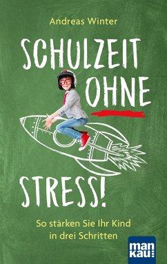 Schulzeit ohne Stress! - Winter, Andreas