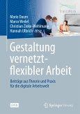Gestaltung vernetzt-flexibler Arbeit