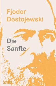 Die Sanfte - Dostojewski, Fjodor
