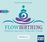 FlowBirthing - Geboren aus einer Welle der Freude, 3 Audio-CD