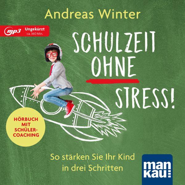 Schulzeit ohne Stress. Hörbuch mit Schülercoaching, 1 MP3-CD