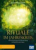 Rituale im Jahreskreis. Harmonisierung und Selbstheilung im Rhythmus der Natur