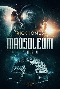 MAUSOLEUM 2069 (eBook, ePUB) - Jones, Rick